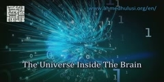 The Universe Inside The Brain by Ahmed Hulusi